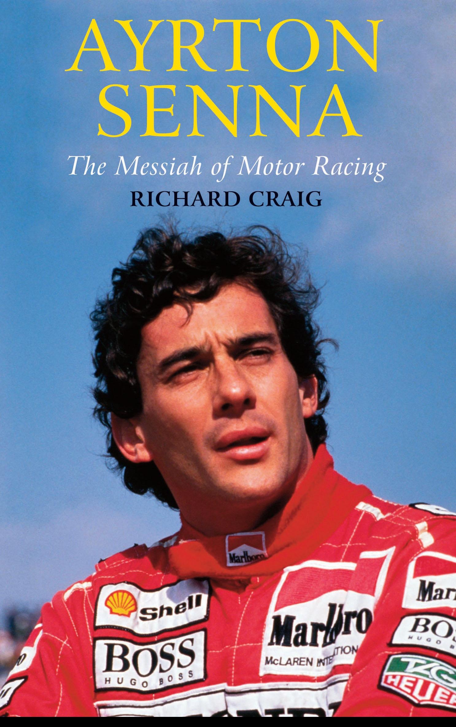Ayrton Senna The Messiah Of Motor Racing
